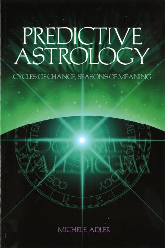 9780976674108: Predictive Astrology: Cycles of Change, Seasons of Meaning