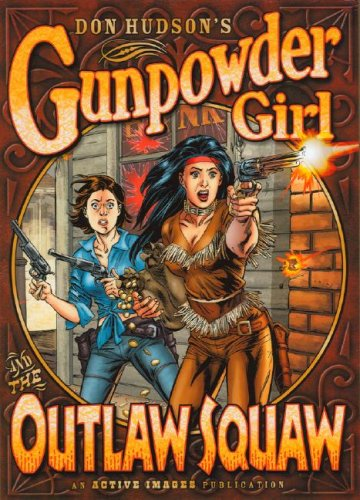 9780976676102: Gunpowder Girl and The Outlaw Squaw