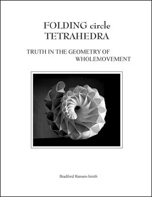 Folding circle Tetrahedra: Truth in the Geometry: Bradford Hansen-Smith