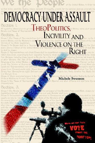 9780976678809: Democracy Under Assault: Theopolitics, Incivility and Violence on the Right