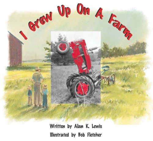 I Grew Up On A Farm: Alan K. Lewis