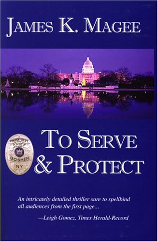 9780976680574: To Serve & Protect