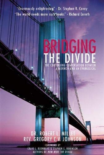 9780976684367: Bridging the Divide: The Continuing Conversation between a Mormon and an Evangelical