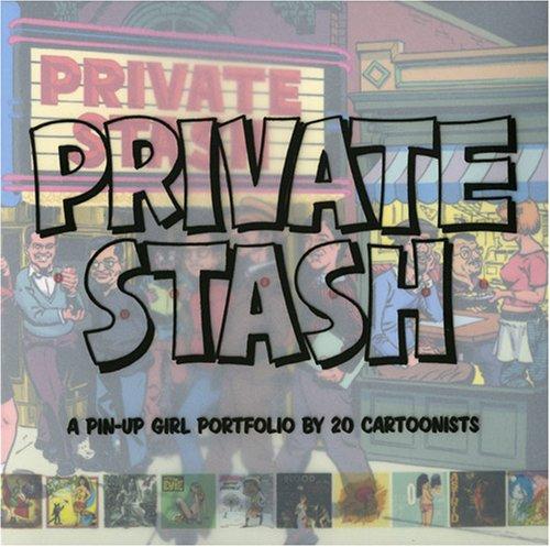 9780976684848: Private Stash: A Pinup-Girl Portfolio by 20 Cartoonists