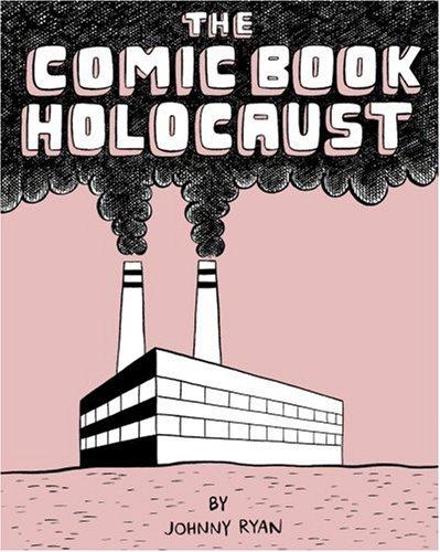 9780976684893: The Comic Book Holocaust