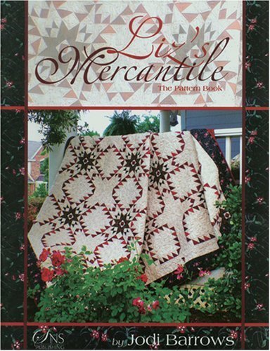 Liz's Mercantile...the pattern book (0976685833) by Jodi Barrows