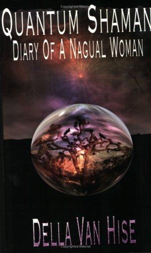 9780976689706: Quantum Shaman: Diary of a Nagual Woman