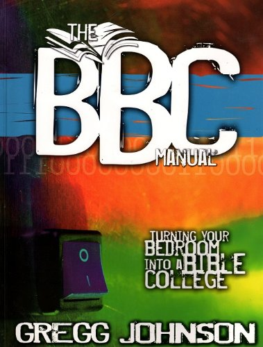 9780976693000: The BBC Manual: Turning Your Bedroom Into A Bible College