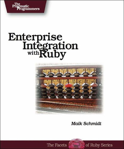 9780976694069: Enterprise Integration: with Ruby (Pragmatic Programmers)