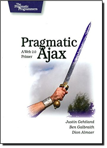 9780976694083: Pragmatic Ajax: A Web 2.0 Primer