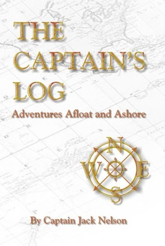 9780976695479: The Captain's Log: Adventures Afloat and Ashore