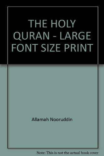 THE HOLY QURAN - LARGE FONT SIZE: Allamah Nooruddin