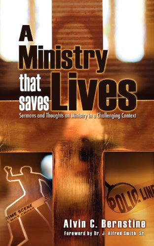 A Ministry That Saves Lives: Sermons and Thoughts on Ministry in a Challenging Context: Alvin C. ...