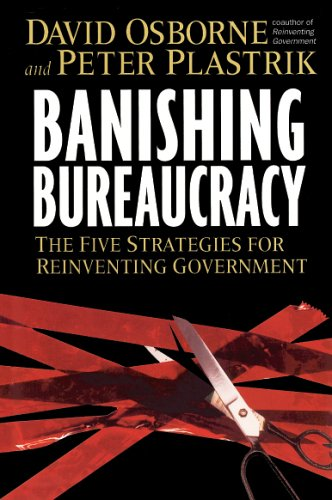 9780976702603: Banishing Bureaucracy: The Five Strategies for Reinventing Government
