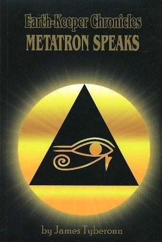 Earth-Keeper Chronicles: METATRON SPEAKS: James Tyberonn
