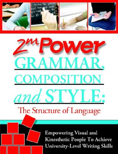 2MPower Grammar, Composition and Style: The Structure of Language - Empowering Visual and ...