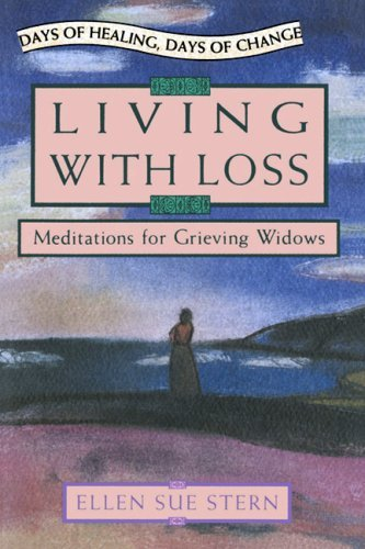 Living With Loss: Meditations for Grieving Widows (0976705435) by Ellen Sue Stern
