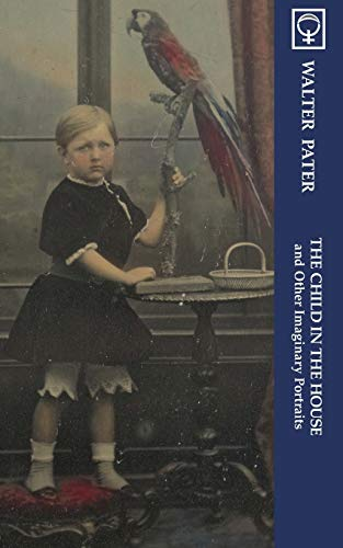 9780976706212: The Child in the House and Other Imaginary Portraits (Noumena Classics)