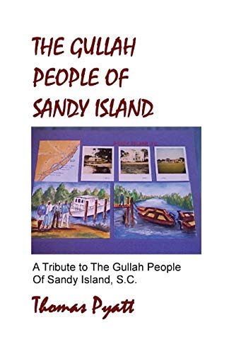 9780976707912: The Gullah People of Sandy Island: A Tribute to the Gullah People of Sandy Island, S.C.