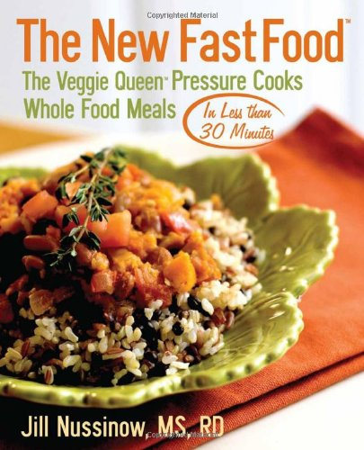9780976708513: The New Fast Food: The Veggie Queen Pressure Cooks Whole Food Meals in Less than 30 MInutes