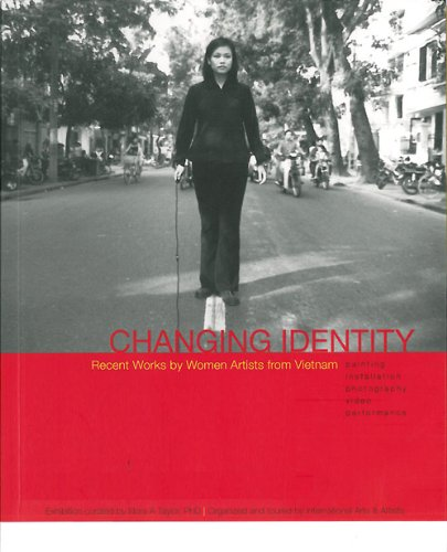 Changing Identity : Recent Works By Women Artists from Vietnam -- Painting - Installation - ...