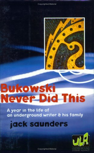 9780976715351: Bukowski Never Did This: A Year in the Life of an Underground Writer & His Family