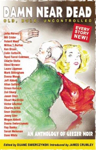 Damn Near Dead: An Anthology of Geezer: Duane Swierczynski, Laura