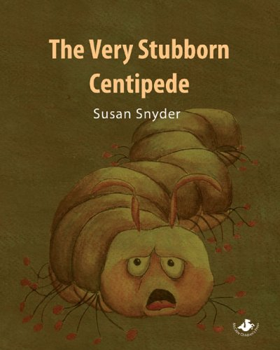 The Very Stubborn Centipede (0976716305) by Snyder, Susan