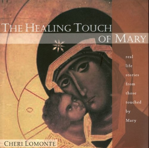9780976716495: The Healing Touch of Mary: Real Life Stories from Those Touched by Mary