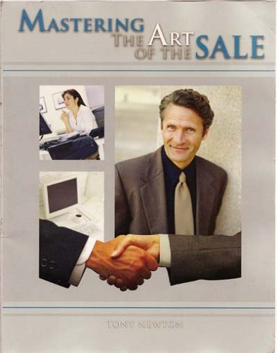 Mastering the Art of the Sale: Tony Newton