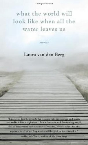 9780976717775: What the World Will Look Like When All the Water Leaves Us: Stories