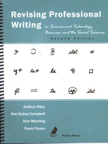 Revising Professional Writing in Science and Technology,: Kathryn Riley, Kim