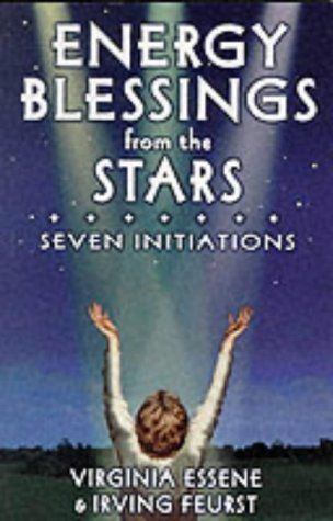 Energy Blessings from the Stars: Seven Initiations: Irving Feurst/ Virginia Essene