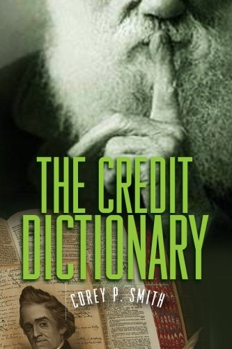9780976720829: The Credit Dictionary