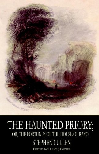 9780976721222: The Haunted Priory; or, The Fortunes of the House of Rayo