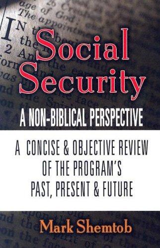Social Security: A Non-Biblical Perspective: Mark Shemtob
