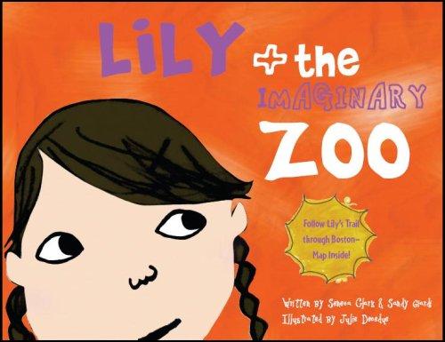 Lily + the Imaginary Zoo: Clark,Seneca; Sandy Giardi; Decedue, Julie Illustrator