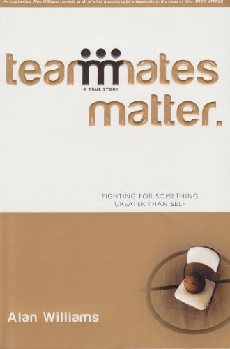 9780976729617: Teammates Matter Fighting for Something Greater than Self