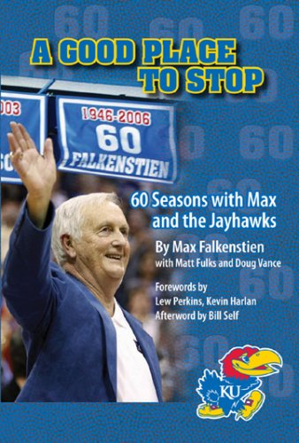 9780976733027: A Good Place To Stop, 60 Seasons with Max and the Jayhawks