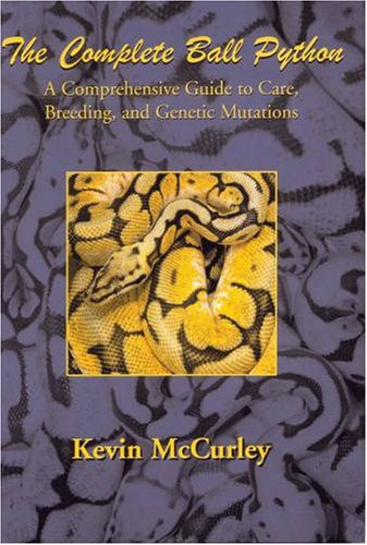 The Complete Ball Python: McCurley, Kevin