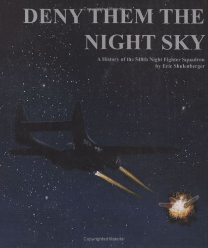9780976735502: Deny Them the Night Sky: A History of the 548th Night Fighter Squadron