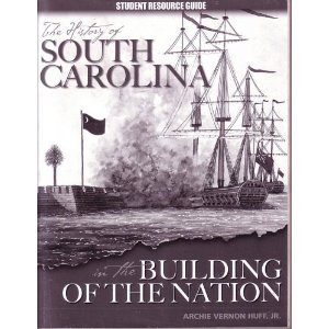 9780976736646: The History of South Carolina in the Building of the Nation (Student Resource Guide)