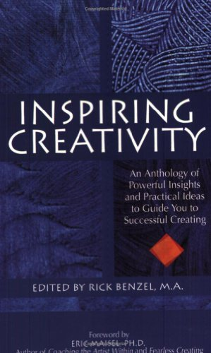 Inspiring Creativity: An Anthology of Powerful Insights and Practical Ideas to Guide You to ...
