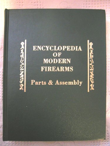 Encyclopedia of Modern Firearms: Parts and Assembly, 34th Printing: Brownell, Bob