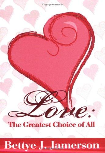 Love: The Greatest Choice of All: Bettye J. Jamerson