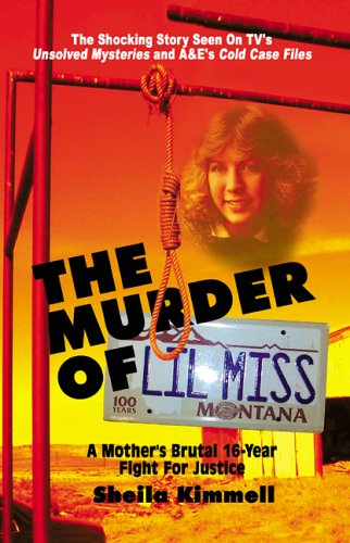 The Murder of Lil Miss: A Mother's Brutal 16-Year Fight for Justice: Sheila Kimmell