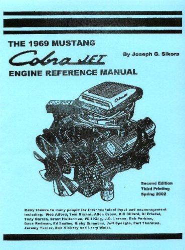 The 1969 Mustang Cobra Jet Engine Reference: Joseph G. Sikora