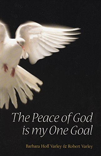The Peace of God is my One: Barbara Hoff Varley,