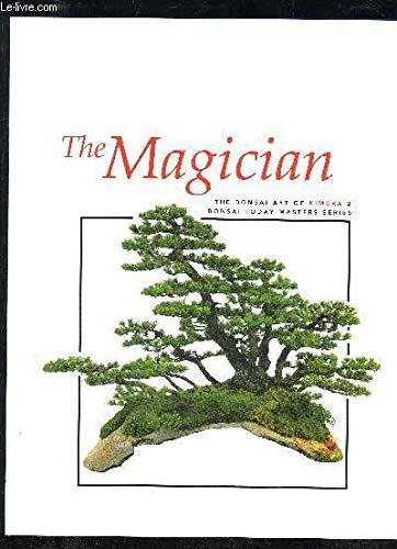 The Magician: The Bonsai Art of Kimura: Kimura, Masahiko