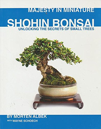 9780976755067: Majesty in Miniature : Shohin Bonsai: Unlocking the Secrets of Small Trees